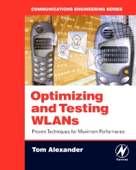 Optimizing and Testing WLANs, 1st Edition,Tom Alexander,ISBN9780750679862