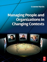 Managing People and Organizations in Changing Contexts - 1st Edition - ISBN: 9780750680004