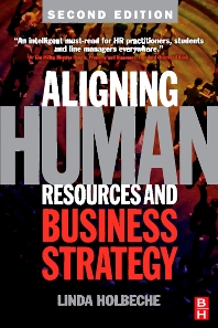 Aligning Human Resources and Business Strategy - 2nd Edition - ISBN: 9780750680172