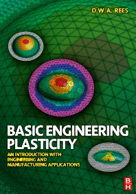 Basic Engineering Plasticity, 1st Edition,David Rees,ISBN9780750680257