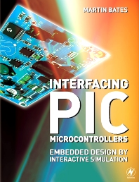 Interfacing PIC Microcontrollers - 1st Edition - ISBN: 9780750680288, 9780080463872