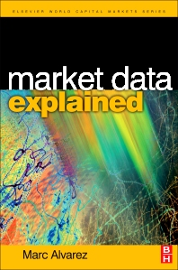 Market Data Explained, 1st Edition,Marc Alvarez,ISBN9780750680554