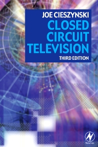 Closed Circuit Television, 3rd Edition,Joe Cieszynski,ISBN9780750681629