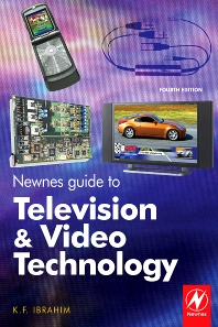 Newnes Guide to Television and Video Technology, 4th Edition,K. F. Ibrahim,ISBN9780750681650