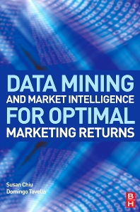Data Mining and Market Intelligence for Optimal Marketing Returns - 1st Edition - ISBN: 9780750682343