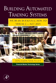 Building Automated Trading Systems - 1st Edition - ISBN: 9780123954763, 9780080476254