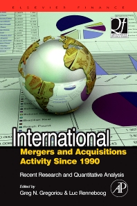 International Mergers and Acquisitions Activity Since 1990, 1st Edition,Greg Gregoriou,Luc Renneboog,ISBN9780750682893