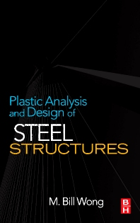 Cover image for Plastic Analysis and Design of Steel Structures