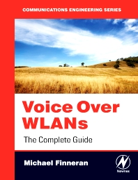 Voice Over WLANS, 1st Edition,Michael Finneran,ISBN9780750682992