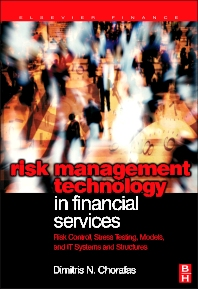 Risk Management Technology in Financial Services, 1st Edition,Dimitris Chorafas,ISBN9780750683043