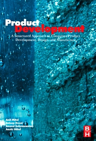 Product Development, 1st Edition,Anil Mital,Anoop Desai,Anand Subramanian,Aashi Mital,ISBN9780750683098