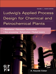 Ludwig's Applied Process Design for Chemical and Petrochemical Plants, 4th Edition,ISBN9780750683661
