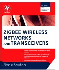 ZigBee Wireless Networks and Transceivers - 1st Edition - ISBN: 9780750683937, 9780080558479