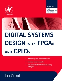 Digital Systems Design with FPGAs and CPLDs, 1st Edition,Ian Grout,ISBN9780750683975