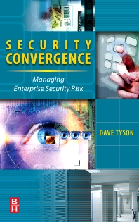 Security Convergence, 1st Edition,Dave Tyson,ISBN9780750684255
