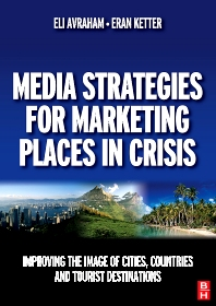 Media Strategies for Marketing Places in Crisis - 1st Edition - ISBN: 9780750684521