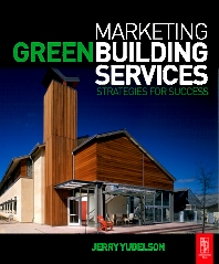 Marketing Green Building Services - 1st Edition - ISBN: 9780750684743