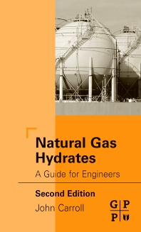 Natural Gas Hydrates, 2nd Edition,John Carroll,ISBN9780750684903