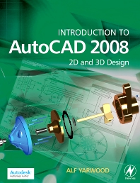 Introduction to AutoCAD 2008 - 1st Edition - ISBN: 9780750685122