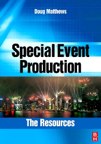 Special Event Production: The Resources  - 1st Edition - ISBN: 9780750685238