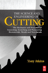 The Science and Engineering of Cutting, 1st Edition,Tony Atkins,ISBN9780750685313
