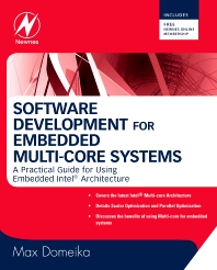 Software Development for Embedded Multi-core Systems - 1st Edition - ISBN: 9780750685399, 9780080558585