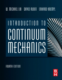Introduction to Continuum Mechanics, 4th Edition,W Michael Lai,David Rubin,Erhard Krempl,ISBN9780750685603