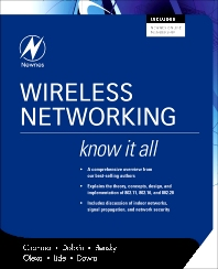 Wireless Networking: Know It All, 1st Edition,Praphul Chandra,Daniel Dobkin,Dan Bensky,Ron Olexa,David Lide,Farid Dowla,ISBN9780750685825