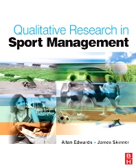 Qualitative Research in Sport Management - 1st Edition - ISBN: 9780750685986