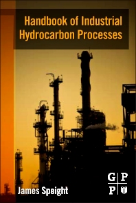 Handbook of Industrial Hydrocarbon Processes - 1st Edition - ISBN: 9780750686327, 9780080942711