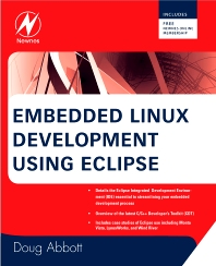 Embedded Linux Development Using Eclipse, 1st Edition,Doug Abbott,ISBN9780750686549
