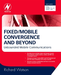 Fixed/Mobile Convergence and Beyond, 1st Edition,Richard Watson,ISBN9780750687591