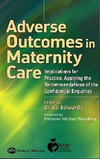 Adverse Outcomes in Maternity Care - 1st Edition - ISBN: 9780750687898