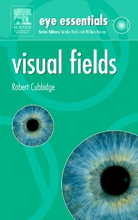 Eye Essentials:  Visual Fields - 1st Edition - ISBN: 9780750688512, 9780702039171