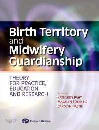 Birth Territory and Midwifery Guardianship - 1st Edition - ISBN: 9780750688703