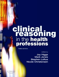 Clinical Reasoning in the Health Professions - 3rd Edition - ISBN: 9780750688857, 9780702037672