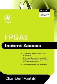 FPGAs: Instant Access - 1st Edition - ISBN: 9780750689748, 9780080560113
