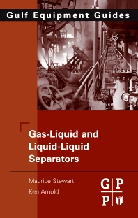 Gas-Liquid And Liquid-Liquid Separators - 1st Edition - ISBN: 9780750689793, 9780080560212
