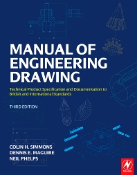 Manual of Engineering Drawing - 3rd Edition - ISBN: 9780750689854, 9780080943626