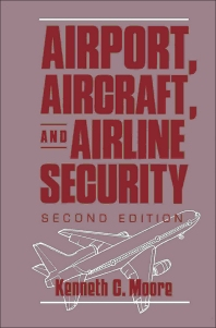 Airport, Aircraft, and Airline Security - 2nd Edition - ISBN: 9780750690195, 9781483292168