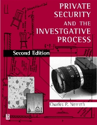 Private Security and the Investigative Process, 2nd Edition,Charles Nemeth,ISBN9780750690874