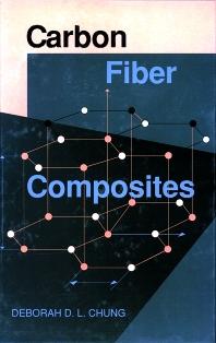 Carbon Fiber Composites, 1st Edition,Deborah Chung,Deborah Chung,ISBN9780750691697