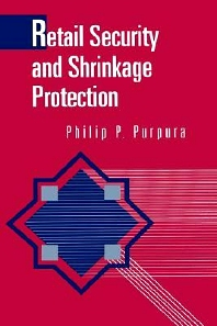 Retail Security and Shrinkage Protection, 1st Edition,Philip Purpura,ISBN9780750692748