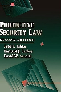 Protective Security Law, 2nd Edition,David W Arnold,Bernard J Farber,Fred E Inbau,ISBN9780750692793