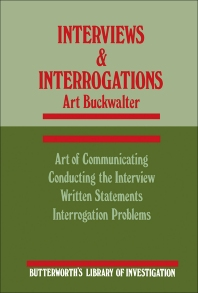 Interviews and Interrogations - 1st Edition - ISBN: 9780750693967, 9781483163659