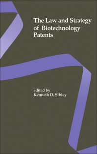 The Law and Strategy of Biotechnology Patents - 1st Edition - ISBN: 9780750694445, 9781483161938