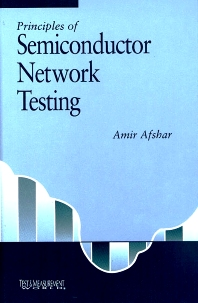 Principles of Semiconductor Network Testing, 1st Edition,Amir Afshar,ISBN9780750694728