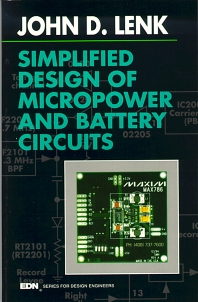 Simplified Design of Micropower and Battery Circuits, 1st Edition,John Lenk,ISBN9780750695107