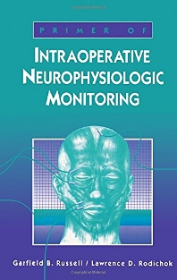 Primer of Intraoperative Neurophysiologic Monitoring - 1st Edition - ISBN: 9780750695534