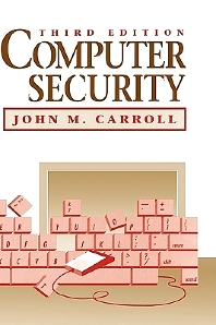 Computer Security, 3rd Edition,John Carroll,ISBN9780750696005